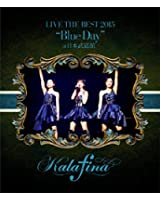 """Kalafina LIVE THE BEST 2015 """"Blue Day"""" at 日本武道館 [Blu-ray]"""