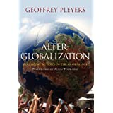 Alter-globalization. Becoming an Actor in the Global Agepar Geoffrey Pleyers