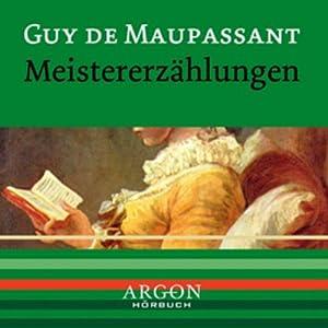 Maupassant - Meistererzählungen Hörbuch