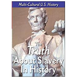 The History of the United States - The Truth About Slavery