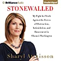 Stonewalled: My Fight for Truth Against the Forces of Obstruction, Intimidation, and Harassment in Obama's Washington Audiobook by Sharyl Attkisson Narrated by Laural Merlington