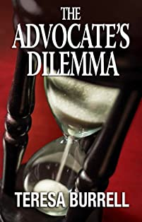 (FREE on 3/10) The Advocate's Dilemma by Teresa Burrell - http://eBooksHabit.com
