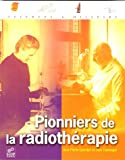 Pionniers de la radiothrapie