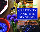 img - for Creativity and the Six Senses: Discover New Abilities, Sharpen Your Awareness (Polair Guides) book / textbook / text book