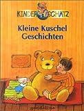 Kleine Kuschelgeschichten - Kinderschatz - Josef Carl Grund, Rolf Rettich