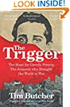 The Trigger: The Hunt for Gavrilo Pri...
