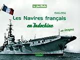 echange, troc Jean Moulin - 1946-1956 Les Navires français en Indochine : En images