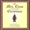 How Mrs. Claus Saved Christmas (       UNABRIDGED) by Jeff Guinn Narrated by Susan Denaker