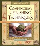img - for Interweave's Compendium of Finishing Techniques by Naomi McEneely (2003-09-01) book / textbook / text book