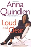 Loud and Clear (1400061121) by Anna Quindlen
