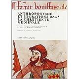 Anthroponymie et migrations dans la chrétienté médiévale