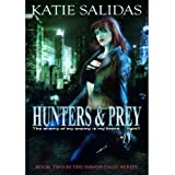 Hunters & Prey (Immortalis, Book 2) ~ Katie Salidas