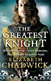 Elizabeth Chadwick The Greatest Knight: The Story of William Marshal