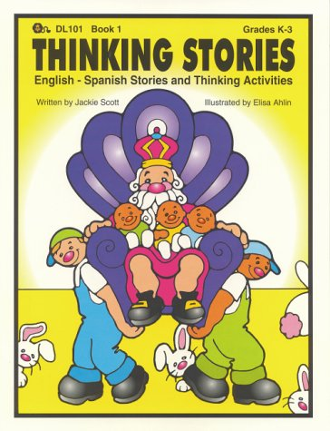 Thinking Stories, Book 1 - English-Spanish Stories and Thinking (Spanish Edition)