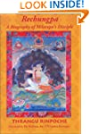 Rechungpa: A Biography of Milarepa's...