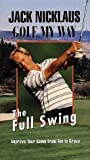 Jack Nicklaus: Golf My Way: The Full Swing [VHS]
