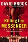 Killing the Messenger: The Right-Wing...
