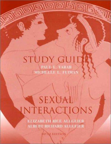 Study Guide for Allgeier/Allgeier's Sexual Interactions, 5th