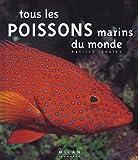 echange, troc Patrick Louisy - Tous les poissons marins du monde
