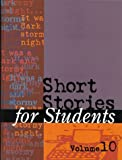 img - for Short Stories for Students: Presenting Analysis, Context & Criticism on Commonly Studied Short Stories book / textbook / text book