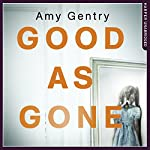 Good as Gone | Amy Gentry