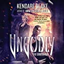 Ungodly: A Novel Audiobook by Kendare Blake Narrated by Kate Reading