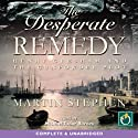 The Desperate Remedy Audiobook by Martin Stephen Narrated by Michael Tudor-Barnes