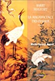 La magnificence des oiseaux (French Edition) (2207248666) by Hughart, Barry