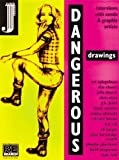 Dangerous Drawings: Interviews with Comix and Graphix Artists [Paperback]