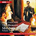 The Memoirs of Sherlock Holmes: Volume Two (Dramatised) Radio/TV Program by Sir Arthur Conan Doyle Narrated by Full Cast