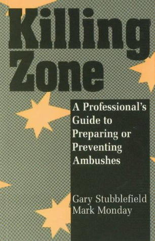 Killing Zone: A Professional's Guide To Preparing Or Preventing Ambushes PDF
