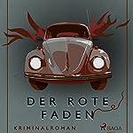 Der rote Faden (Ungekürzt) | Axel Rudolph