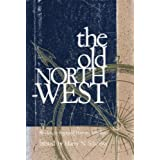 The Old Northwest; Studies in Regional History, 1787-1910 ~ Harry N. (Compiled by)...
