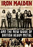 Iron Maiden and the New Wave of British Heavy Metal Poster Print (27.94 x 43.18 cm)