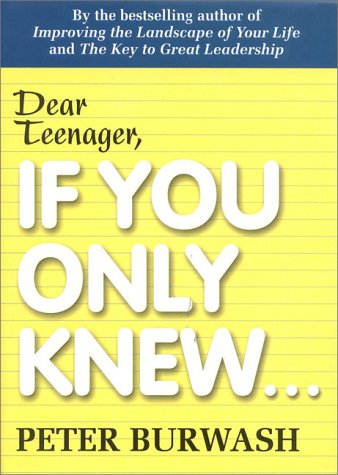 Dear Teenager: If You Only Knew...