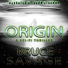 Origin Audiobook by Bruce Savage Narrated by Kenn Stremme