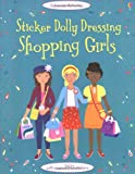 Fiona Watt Shopping Girls (Usborne Sticker Dolly Dressing)