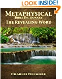 Metaphysical Bible Dictionary - The Revealing Word