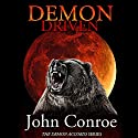 Demon Driven: The Demon Accords, Book 2 Audiobook by John Conroe Narrated by James Patrick Cronin