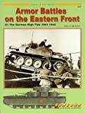 img - for Cn7019 - Armour Battles on the Eastern Front - 1 - the German High Tide 1941 - 1942 book / textbook / text book