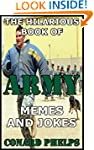 The Hilarious Book Of Army Memes And...