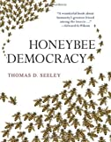 Honeybee Democracy by Seeley. Thomas D. ( 2010 ) Hardcover