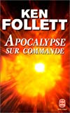 echange, troc Ken Follett - Apocalypse sur commande