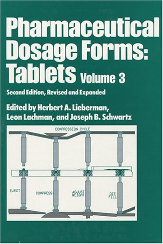 Pharmaceutical Dosage Forms: Tablets, Second Edition, --Volume 3