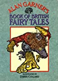 Alan Garner's Book of British Fairy Tales (0001840487) by Garner, Alan