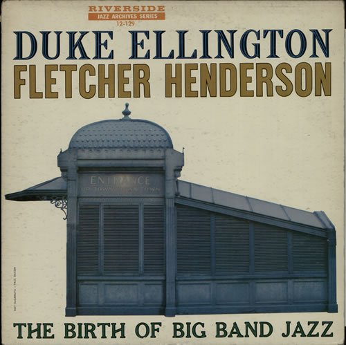 The Birth Of Big Band Jazz by Duke Ellington