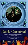 Dark Carnival (Serenity Falls, Book 3) (0515139858) by Moore, James A.