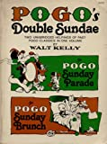 Pogo's Double Sundae: Two Unabridged Helpings of Past Pogo Classics - The Pogo Sunday Parade and The Pogo Sunday Brunch (A Fireside book)