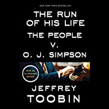 The Run of His Life: The People v. O.J. Simpson (       UNABRIDGED) by Jeffrey Toobin Narrated by Stephen Bel Davies