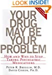 Your Drug May be Your Problem: How an...